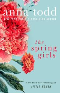 The Spring Girls by Anna Todd…Release Blitz with Review