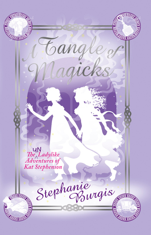 A Tangle of Magicks – Stephanie Burgis