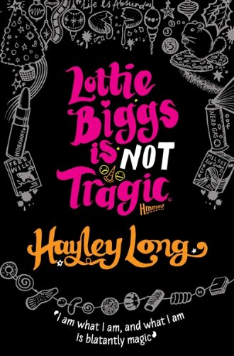 Lottie Biggs is (Not) Tragic – Hayley Long