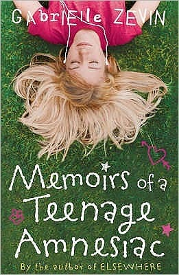 Memoirs of a Teenage Amnesiac – Gabrielle Zevin