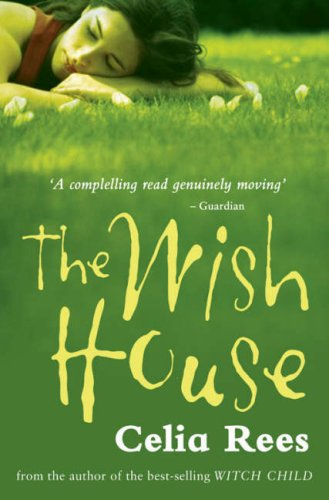 The Wish House – Celia Rees