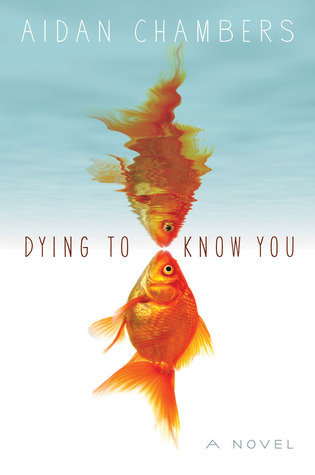 Dying to Know You – Aidan Chambers