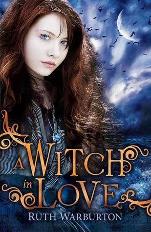 A Witch in Love – Ruth Warburton