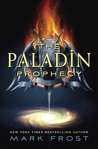 The Paladin Prophecy – Mark Frost