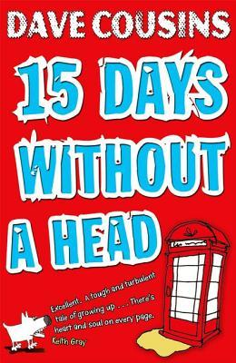 15 Days Without a Head – Dave Cousins