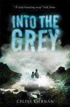 Into The Grey – Celine Kiernan