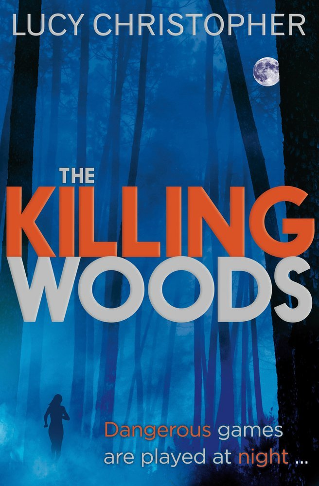 The Killing Woods – Lucy Christopher
