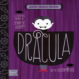 Dracula and Jabberwocky: BabyLit series by Jennifer Adams and illustrated by Alison Oliver