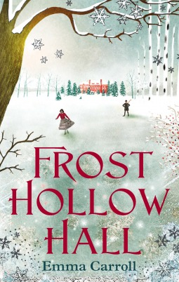 Frost Hollow Hall – Emma Carroll