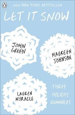 Let it Snow – Maureen Johnson, John Green & Lauren Myracle