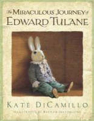 The Miraculous Journey of Edward Tulane – Kate Dicamillo & Bagram Ibatoulline