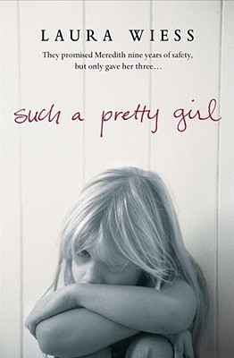Such a Pretty Girl – Laura Wiess