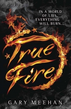 True Fire – Gary Meehan