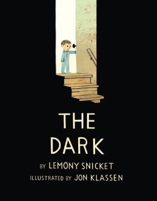 The Dark – Lemony Snicker & Jon Klasson