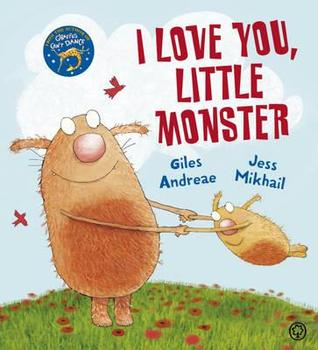 I Love You, Little Monster – Giles Andreae & Jess Mikhail