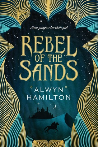 Rebel of the Sands – Alwyn Hamilton