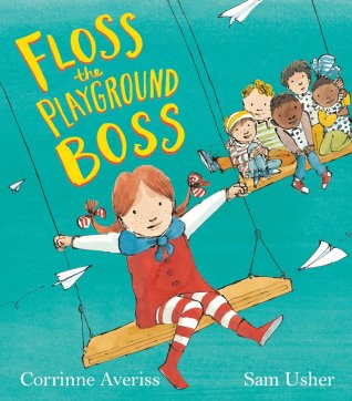 floss-the-playground-boss-corrinne-averiss-sam-usher-readaraptor-picture-book-review