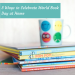 Image of books piled on desk in front of drink with title 5 Ways to Celebrate World Book Day at Home in banner