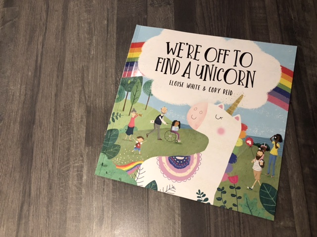 We're off to find a unicorn by Eloise White and Cory Reid