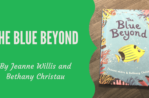 Book review graphic - the Blue Beyond by Jeanne Willis and Bethany Christau