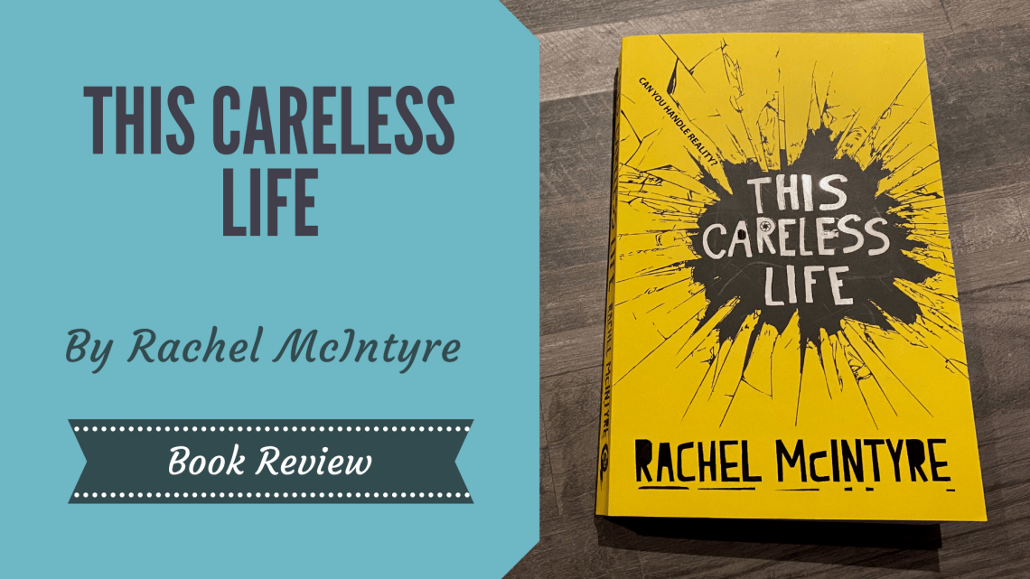 This Careless Life by Rachel McIntyre on a wooden background with blog title overlay