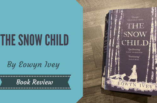 The Snow Child by Eowyn Ivey on a wooden background with a blog title graphic overlay