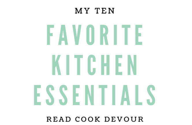 My 10 Favorite Kitchen Essentials