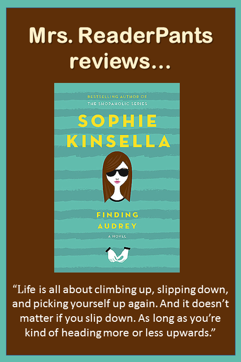 In my library, I had filed this under the Romance/Chick Lit genre, mainly because of the description and because Sophie Kinsella's books are generally Chick Lit. But I am moving it to Realistic Fiction instead. The mental illness and Audrey's family...