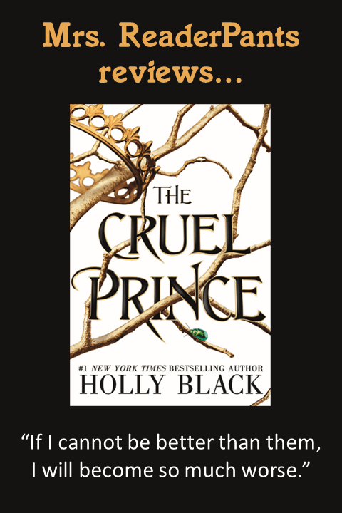 Want to live in a beautiful, magical faerie world? Think hard about that! For humans whol live in the world of The Cruel Prince...