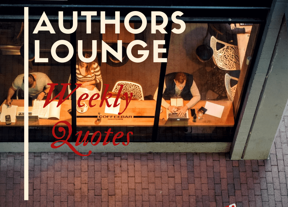 Authors Lounge Weekly Quotes