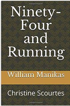 Ninety-Four and Running | William Manikas