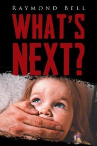 What's Next by Raymond J. Bell