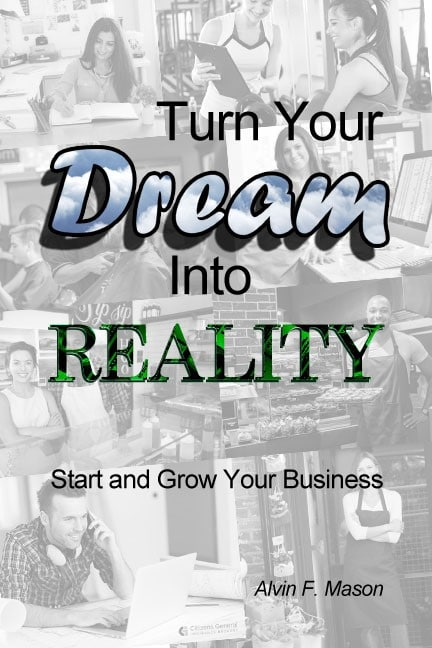 Turn Your Dream Into Reality By Alvin F. Mason