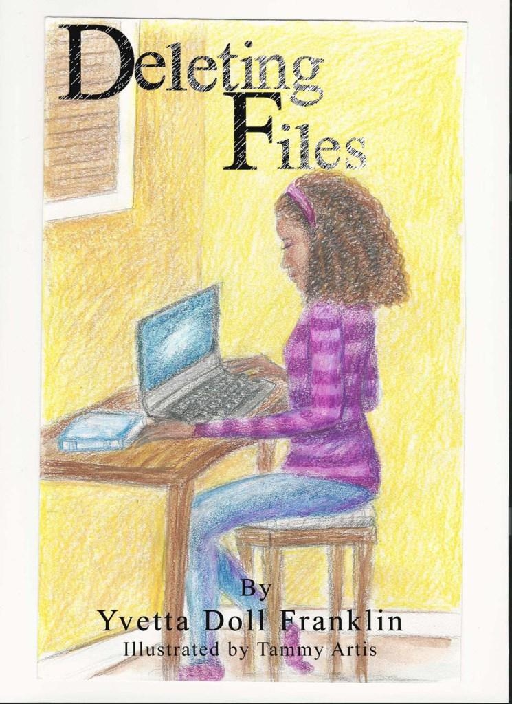Deleting files By Yvetta Franklin