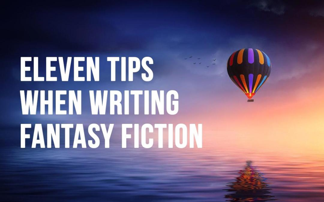 11 Tips When Writing Fantasy Fiction