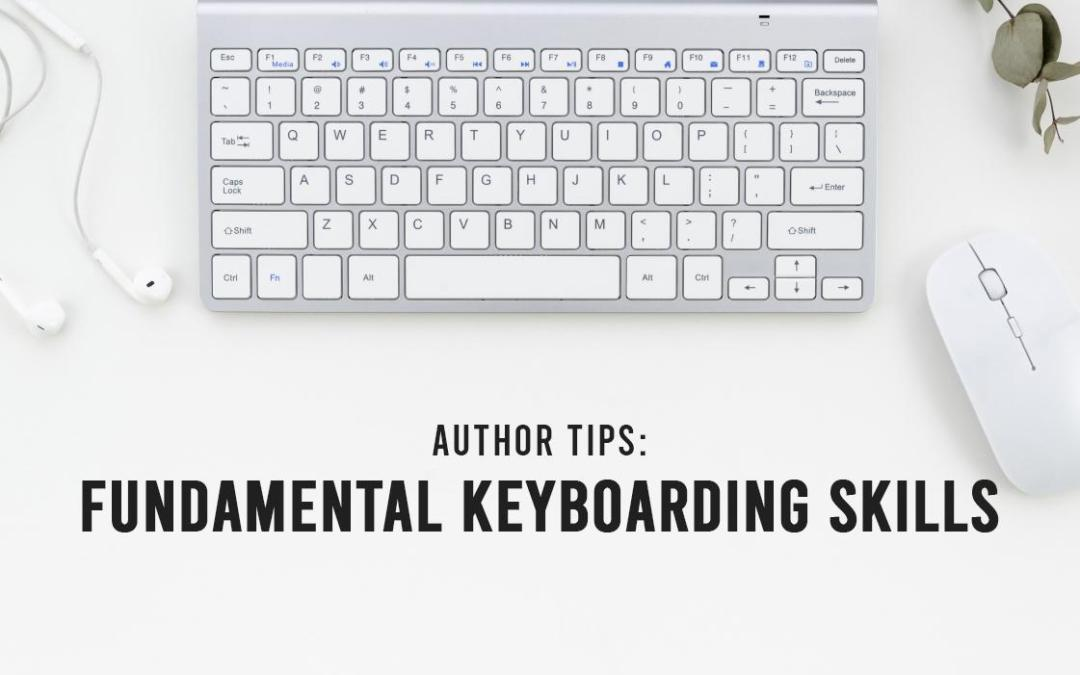 Author Tips: Fundamental Keyboarding Skills