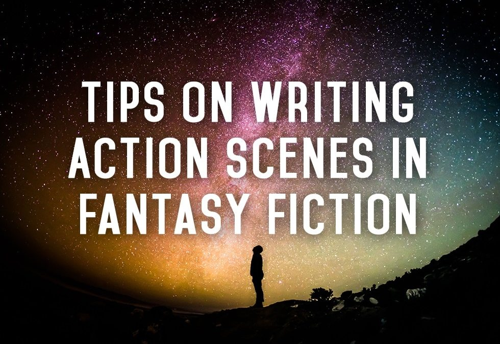 Tips on Writing Action Scenes in Fantasy Fiction