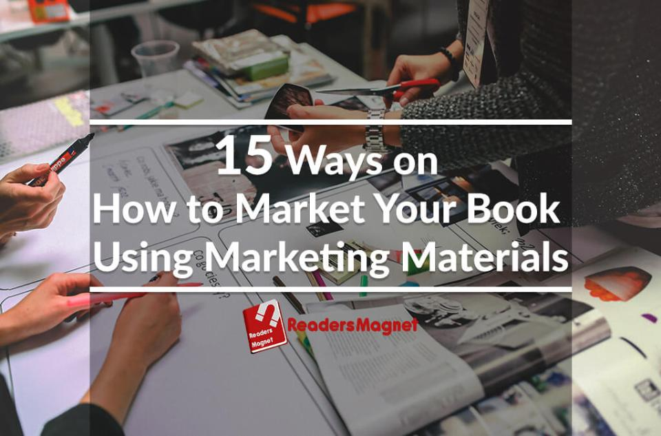 15 Ways on How to Market Your Book Using Marketing Materials