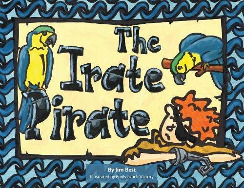 """""""The Irate Pirate"""" by Jim Best"""