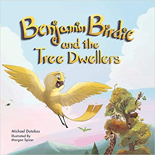 """Benjamin Birdie and the Tree Dwellers"" by Michael Spicer"