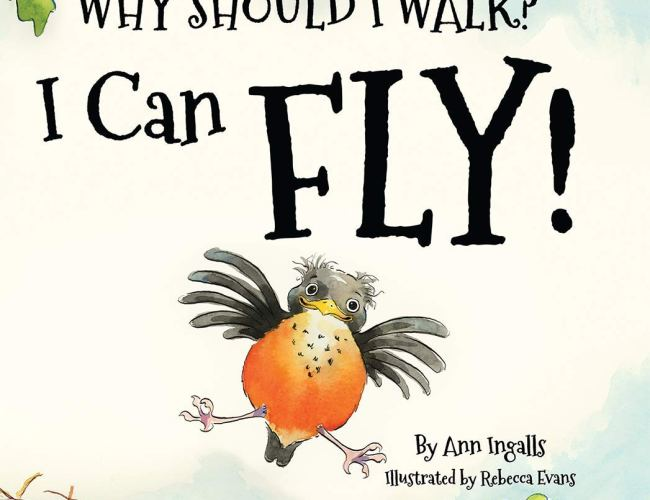 """Why Should I Walk? I Can Fly!"" by Ann Ingalls"