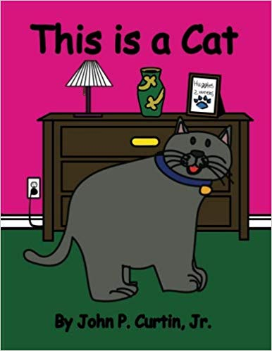 """This is a Cat"" by John P. Curtin, Jr."