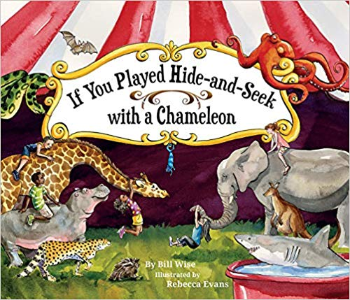 """If You Played Hide and Seek with a Chameleon"" by Bill Wise"