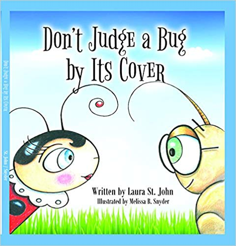 """Don't Judge a Bug by Its Cover"" by Laura St. John"
