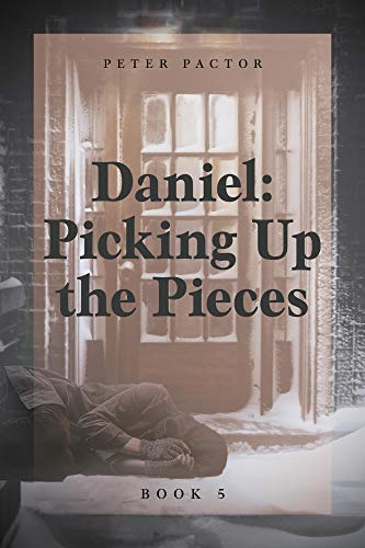 """Daniel: Picking Up the Pieces"" by Peter Pactor"