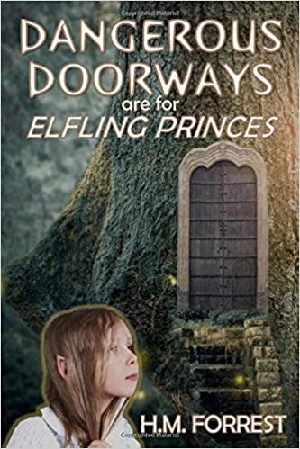 Dangerous Doorways are for Elfling Princes by H.M. Forrest