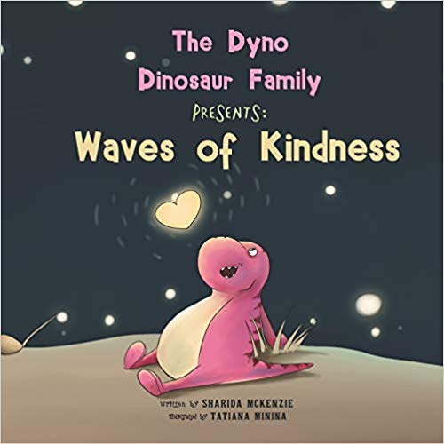 """The Dyno Dinosaur Family Presents: Waves of Kindness"" by Sharida McKenzie"