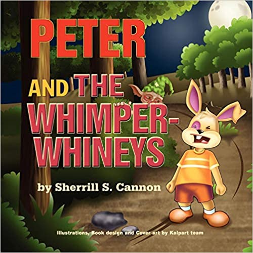 """Peter and the Whimper-Whineys"" by Sherrill S. Cannon"