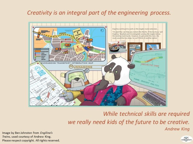 Andrew King author of the Engibear series says that creativity is integral to engineering and that we need kids of the future to be creative
