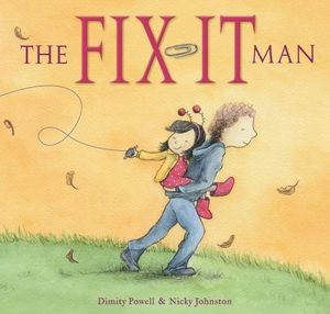 The Fix It Man a picture book by Dimity Powell